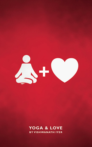 Yoga Love An Insider Look At How Yoga Can Help You Find Your