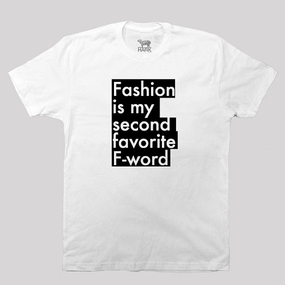 118cbed2f Fashion is My Second Favorite F-Word – screen printed t-shirt – available  in s, m, l, xlL and 2xl
