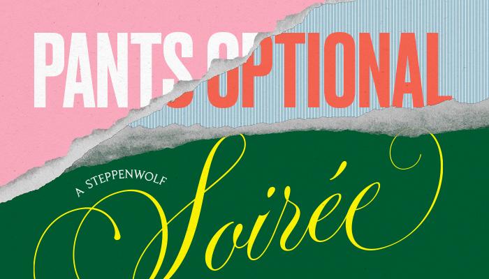 Pants Optional Steppenwolf Gala 2020